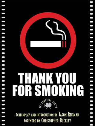 Thank You for Smoking: The Shooting Script
