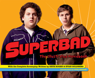 Superbad: The Illustrated Moviebook