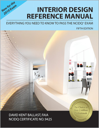 Interior Design Reference Manual: A Guide To The NCIDQ Exam By David Kent  Ballast