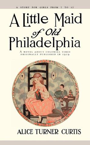 A Little Maid of Old Philadelphia