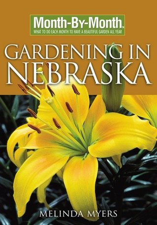 Month-By-Month Gardening in Nebraska
