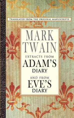 Extracts from Adam's Diary/Eve's Diary