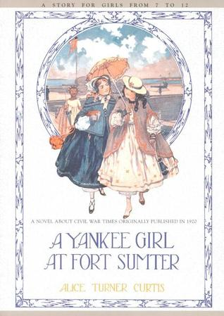 A Yankee Girl at Fort Sumter