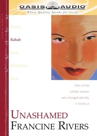 Unashamed Rahab For Free By Francine Rivers