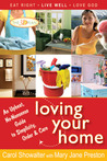 Loving Your Home: An Upbeat, No-Nonsense Guide to Simplicity, Order, and Care