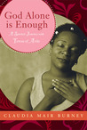 God Alone Is Enough by Claudia Mair Burney