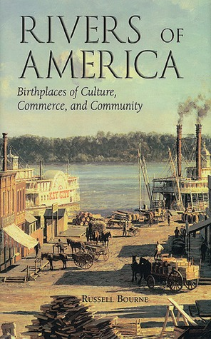 Rivers of America: Birthplaces of Culture, Commerce, and Community