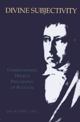 Divine Subjectivity: Understanding Hegel's Philosophy of Religion