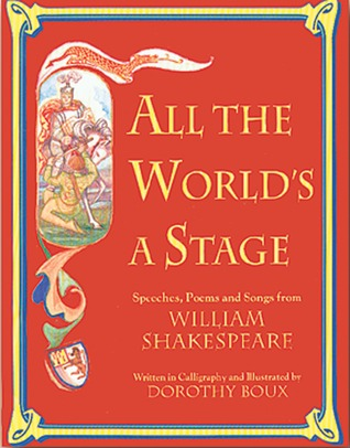 All the World's a Stage: Speeches, Poems, and Songs from William Shakespeare