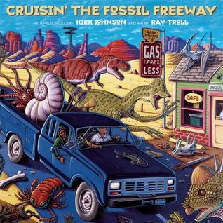 Cruisin' the Fossil Freeway by Kirk R. Johnson