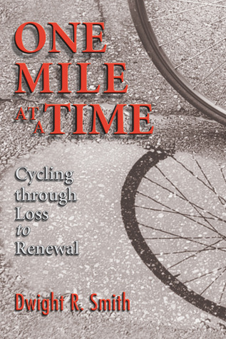 One Mile at a Time: Cycling through Loss to Renewal
