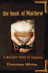 The Book of Matthew: A Macabre Novel of Suspense