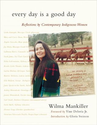 Every Day Is a Good Day: Reflections by Contemporary Indigenous Women