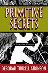 Primitive Secrets (Storm Kayama, #1)