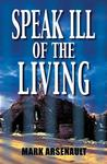 Speak Ill of the Living: An Eddie Bourque Mystery