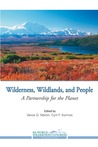 Wilderness, Wildlands, and People: A Partnership for the Planet