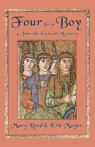 Four for a Boy (John the Eunuch, #4)