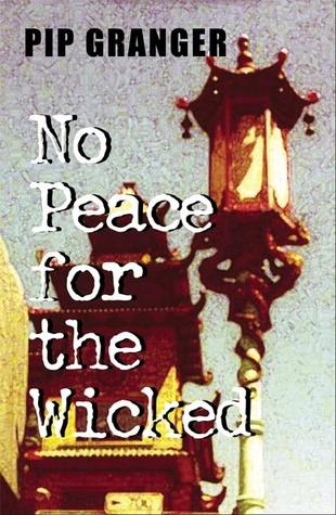 No Peace for the Wicked by Pip Granger