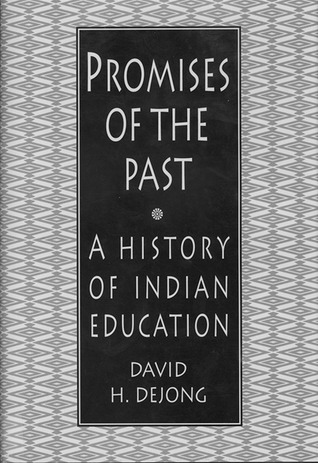 Promises of the Past: A History of Indian Education