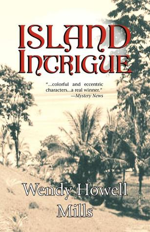 Island Intrigue by Wendy Howell Mills