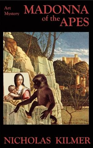 Madonna of the Apes by Nicholas Kilmer