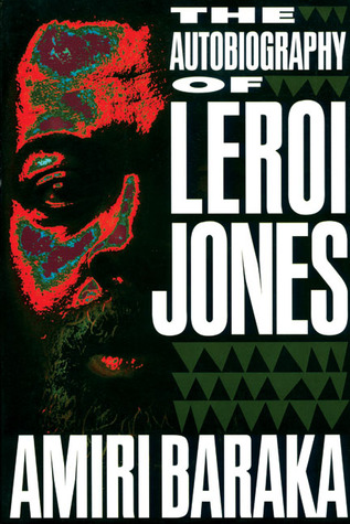 The Autobiography of LeRoi Jones by Amiri Baraka