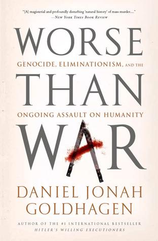 Worse Than War by Daniel Jonah Goldhagen