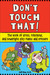 Don't Touch That!: The Book of Gross, Poisonous, and Downright Icky Plants and Critters