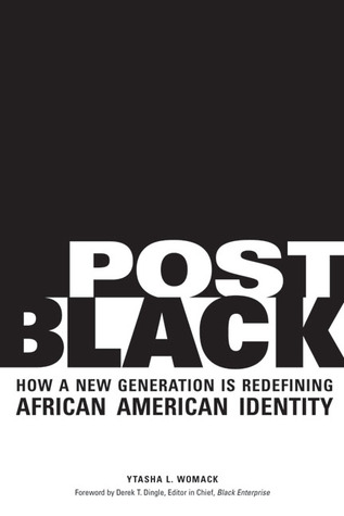 Post Black: How a New Generation Is Redefining African American Identity