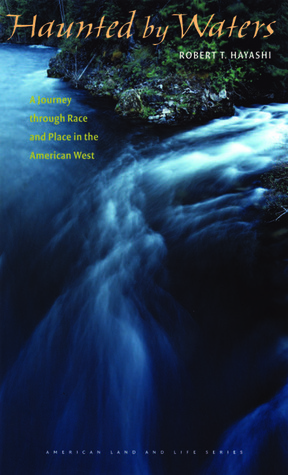 Haunted by Waters by Robert T. Hayashi