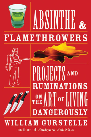 absintheflamethrowers-projects-and-ruminations-on-the-art-of-living-dangerously