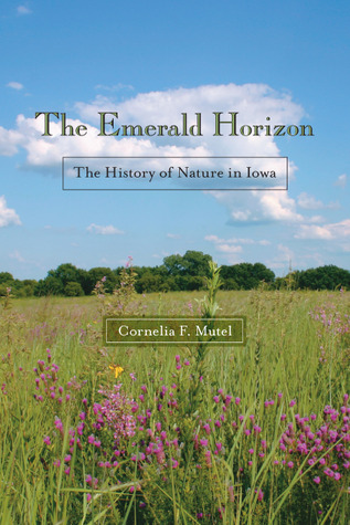 The Emerald Horizon The History Of Nature In Iowa By border=