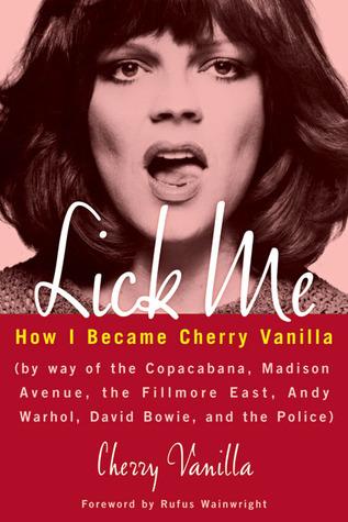 Lick Me: How I Became Cherry Vanilla