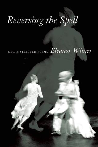 Reversing the Spell: New & Selected Poems