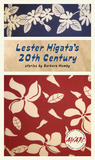 Lester Higata's 20th Century by Barbara Hamby