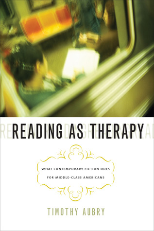 Reading as Therapy by Timothy Aubry