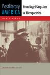 Postliterary America: From Bagel Shop Jazz to Micropoetries