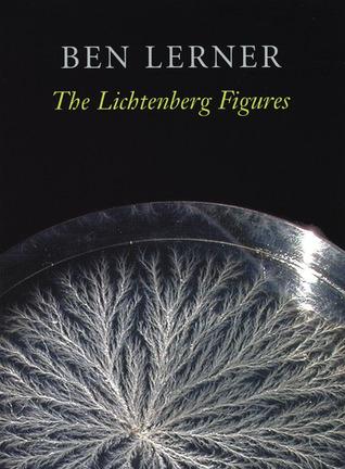 The Lichtenberg Figures by Ben Lerner