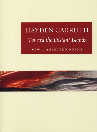 Toward the Distant Islands: New and Selected Poems