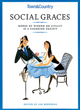 Town  Country Social Graces: Words of Wisdom on Civility in a Changing Society