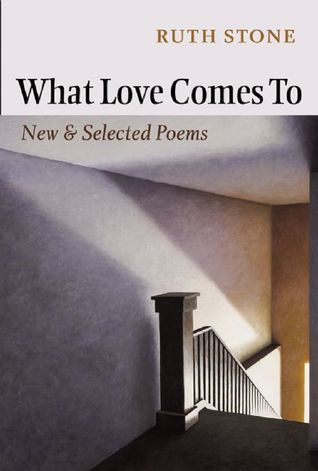 What Love Comes To New Selected Poems