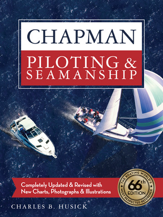 Chapman Piloting  Seamanship 66th Edition