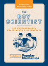 The Boy Scientist: 160 Extraordinary ExperimentsAdventures