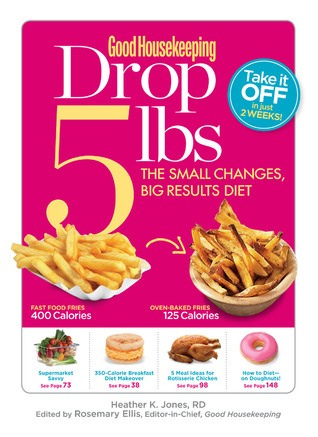 Good Housekeeping Drop 5 lbs by Heather K. Jones