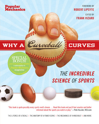 Why a curveball curves: the incredible science of sports by Frank Vizard