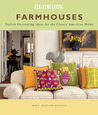 Farmhouses: Stylish Decorating Ideas for the Classic American Home