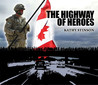 The Highway of Heroes by Kathy Stinson