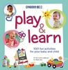 Play & Learn: 1001 Fun Activities for Your Baby and Child