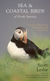 Sea and Coastal Birds of North America: A Guide to Observation, Understanding and Conservation