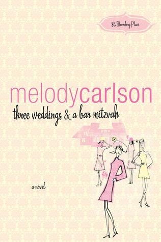 Three Weddings and a Bar Mitzvah by Melody Carlson